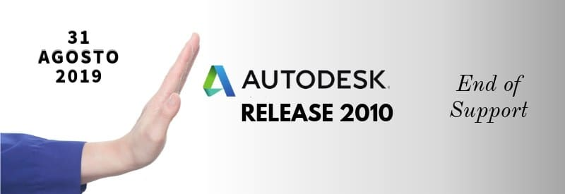Fine del Supporto per Release Autodesk 2010 e Precedenti Versioni. Richiedici un Check-up